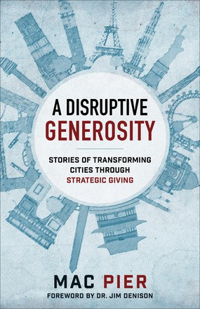 Disruptive Generosity: Stories of Transforming Cities through Strategic Giving