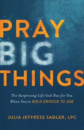 Pray Big Things