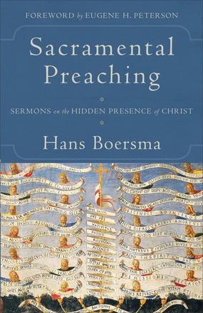 Sacramental Preaching: Sermons on the Hidden Presence of Christ *Scratch & Dent*