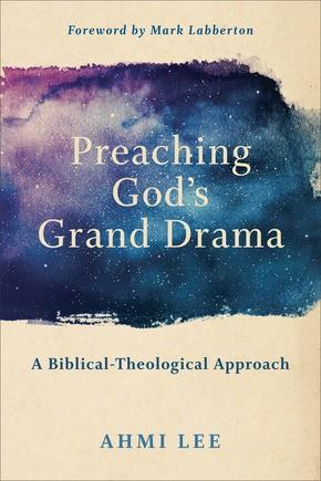 Preaching God's Grand Drama