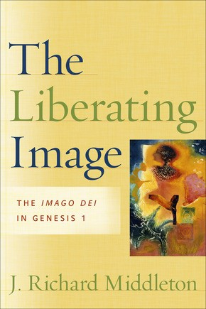 Liberating Image, The: The Imago Dei in Genesis 1