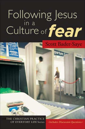 Following Jesus in a Culture of Fear (The Christian Practice of Everyday Life)