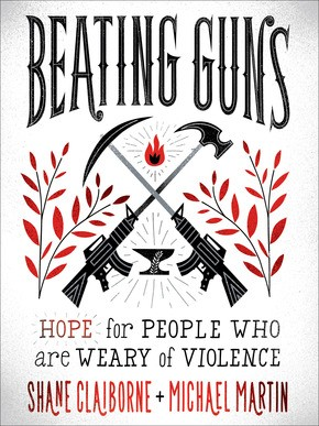 Beating Guns: Hope for People Who Are Weary of Violence
