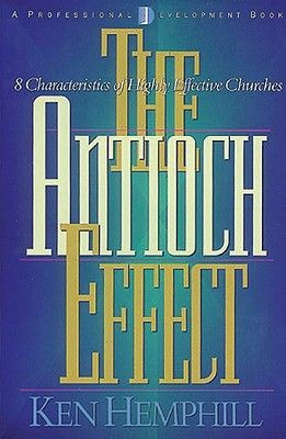 The Antioch Effect: 8 Characteristics of Highly Effective Churches *Scratch & Dent*