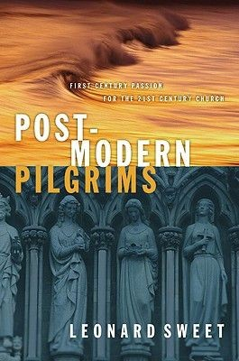 Post-Modern Pilgrims: First Century Passion for the 21st Century World *Scratch & Dent*