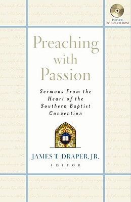 Preaching with Passion: Sermons from the Heart of the Southern Baptist Convention