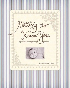 Getting To Know You: A Journal for Expecting Parents *Scratch & Dent*