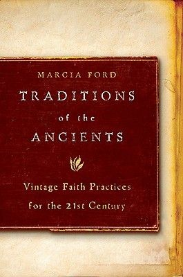 Traditions of the Ancients: Vintage Faith Practices for the 21st Century *Scratch & Dent*