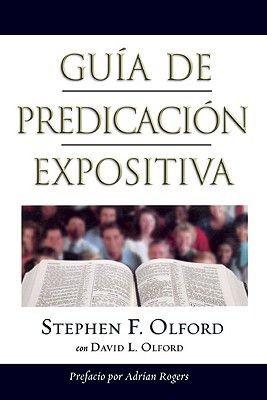 Guia de Predicacion Expositiva: Anointed Expository Preaching (Spanish Edition)