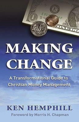 Making Change: A Transformational Guide to Christian Money Management *Scratch & Dent*