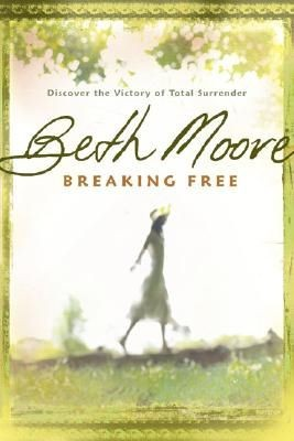 Breaking Free PB by Beth Moore