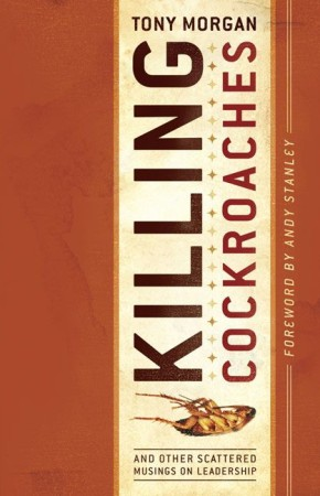 Killing Cockroaches: And Other Scattered Musings on Leadership *Scratch & Dent*