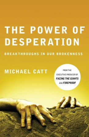 The Power of Desperation: Breakthroughs in Our Brokenness (Refresh)