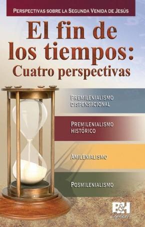 El fin de los tiempos: Cuatro perspectivas (Coleccion Temas de Fe) (Spanish Edition)