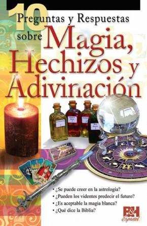 10 Preguntas y Respuestas sobre Magia, Hechizos y Adivinacion (Coleccion Temas de Fe) (Spanish Edition)