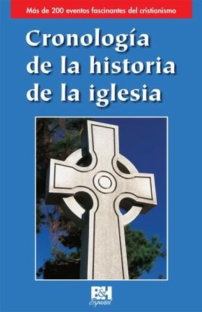 Cronologia de la historia de la iglesia (Coleccion Temas de Fe) (Spanish Edition)