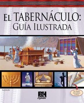 El Tabernaculo: Guia Ilustrada (Spanish Edition)