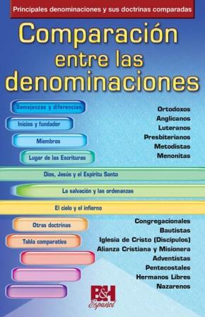 Comparacion entre las denominaciones (Coleccion Temas de Fe) (Spanish Edition)