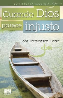 Cuando Dios parece injusto (Joni Eareckson Tada Collection) (Spanish Edition)