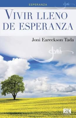 Vivir lleno de esperanza (Joni Eareckson Tada Collection) (Spanish Edition) *Scratch & Dent*