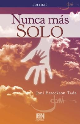 Nunca mas solo: Soledad (Joni Eareckson Tada Collection) (Spanish Edition)