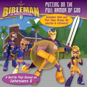 Putting on the Full Armor of God: A Battle Plan Based on Ephesians 6 (Bibleman)