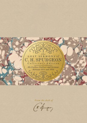 The Lost Sermons of C. H. Spurgeon Volume III ? Collector's Edition: His Earliest Outlines and Sermons Between 1851 and 1854 *Scratch & Dent*