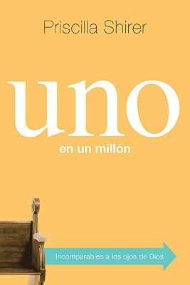 Uno en un millon: Incomparables a los ojos de Dios (Spanish Edition)