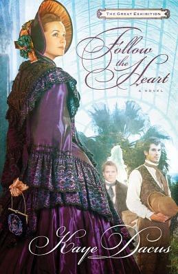 Follow the Heart: A Great Exhibition Novel