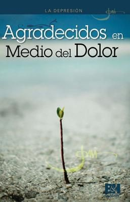 La Depresion: Agradecidos en Medio del Dolor (Joni Eareckson Tada Collection) (Spanish Edition)