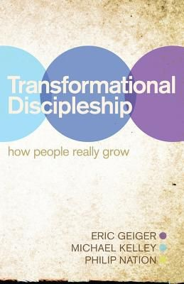 Transformational Discipleship: How People Really Grow *Scratch & Dent*