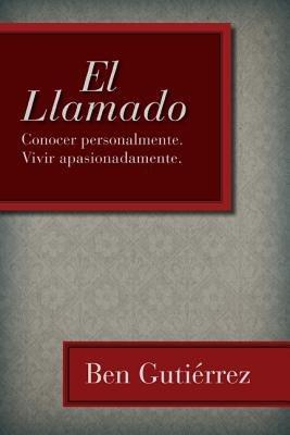 El Llamado: Conocer personalmente. Vivir apasionadamente. (Spanish Edition) *Scratch & Dent*