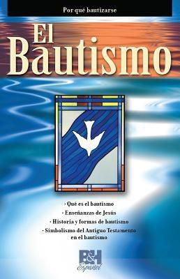 El Bautismo (Coleccion Temas de Fe) (Spanish Edition)