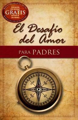 El Desafío del Amor para Padres (Spanish Edition) *Scratch & Dent*