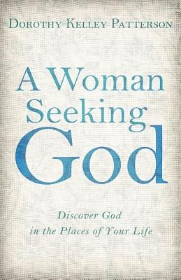 A Woman Seeking God: Discover God in the Places of Your Life *Scratch & Dent*