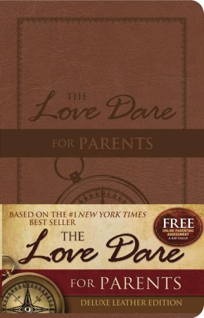 The Love Dare for Parents: Deluxe Leather Edition