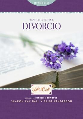 Plenitud luego del divorcio (Libre en Cristo (Freedom Series)) (Spanish Edition)