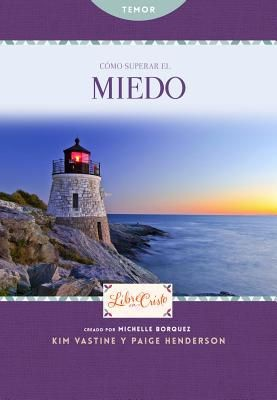 Como superar el miedo (Libre en Cristo (Freedom Series)) (Spanish Edition) *Scratch & Dent*