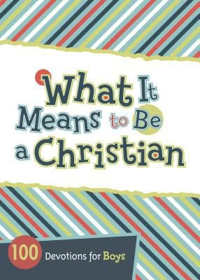 What It Means to Be a Christian: 100 Devotions for Boys *Scratch & Dent*