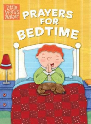 Prayers for Bedtime (padded board book) (Little Words MatterTM)