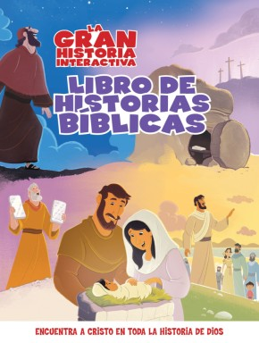 La Gran Historia: Libro Interactivo de Relatos Biblicos (The Gospel Project) (Spanish Edition)
