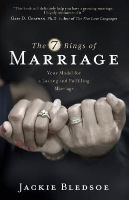The Seven Rings of Marriage: Your Model for a Lasting and Fulfilling Marriage *Scratch & Dent*