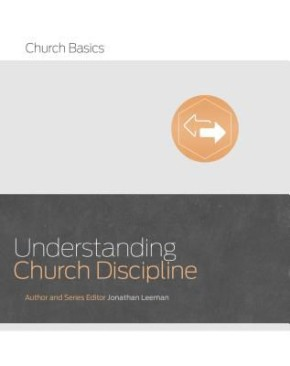 Understanding Church Discipline (Church Basics)