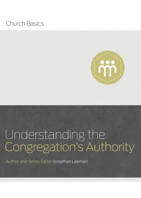 Understanding the Congregation's Authority (Church Basics)
