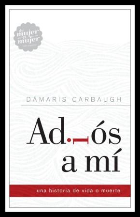 Adios a mi: Una historia de vida o muerte (Spanish Edition)