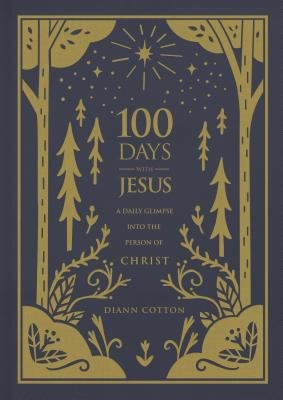100 Days with Jesus: A Daily Glimpse into the Person of Christ *Scratch & Dent*