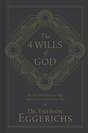 The 4 Wills of God: The Way He Directs Our Steps and Frees Us to Direct Our Own *Scratch & Dent*