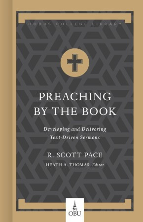 Preaching by the Book: Developing and Delivering Text-Driven Sermons (Hobbs College Library)