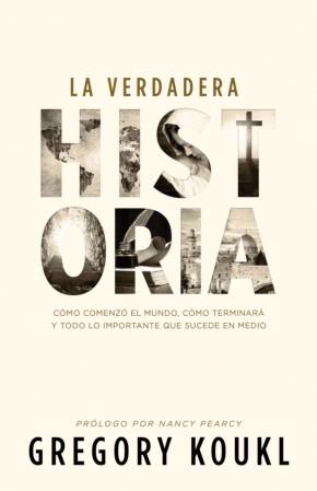 La verdadera historia: como comenzo el mundo, como terminara y todo lo importante que sucede en medio (Spanish Edition)