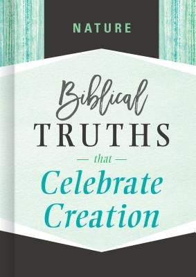 Nature: Biblical Truths that Celebrate Creation